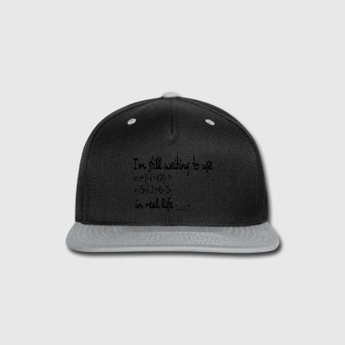 Wait still waiting - Snap-back Baseball Cap