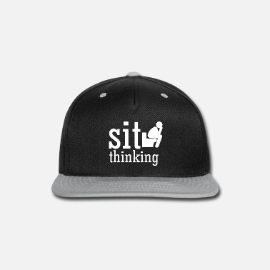 Sit sit thinking - Snapback Cap