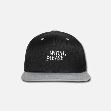 Witch Please - Snapback Cap