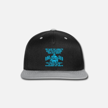 Us You Have The Right To Surrender YOUR Rights Not Mi - Snapback Cap