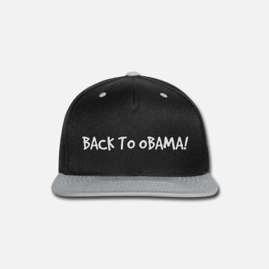 Obama Back to Obama! Lettering white - Snap-back Baseball Cap