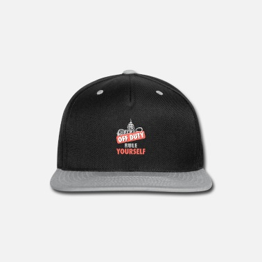 Government Shut Down Off Duty Rule Yourself Funny Gift Shirt - Snapback Cap