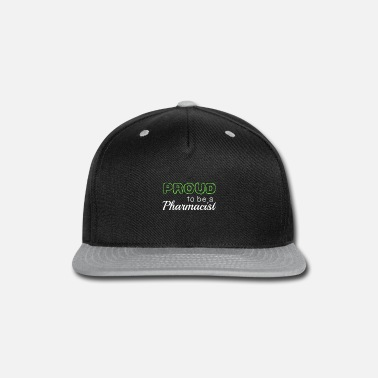 Pharmacist With Saying Proud To Be A Pharmacist - Snapback Cap