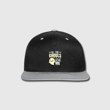 Boo all the ghouls love me funny gift - Snap-back Baseball Cap