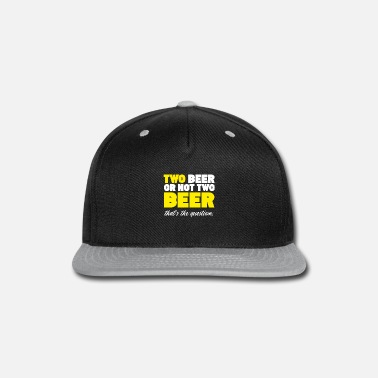 Two two beer or not two beer - Snap-back Baseball Cap