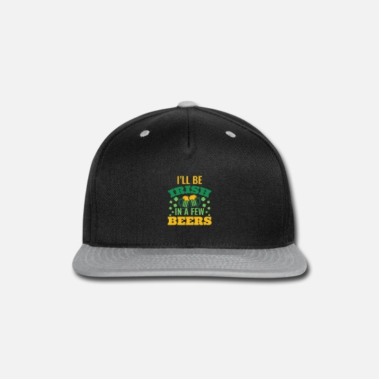 Irish Beer Caps - I'll Be Irish In A Few Beers - St. Patrick's Day - Snapback Cap black/gray