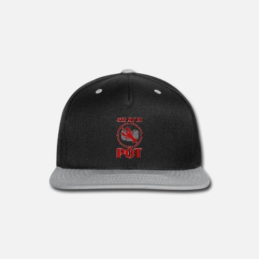 Happy Birthday Say no to Pot - Snapback Cap