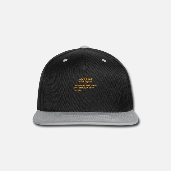 Humor Caps - Adulting Definition - Snapback Cap black/gray