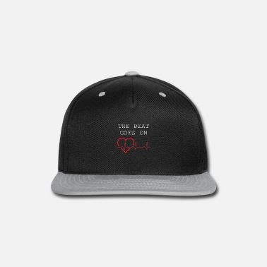the beat goes on - Cardiologist shirt - Snapback Cap