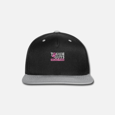 Breast Tough Guys Wear Pink - Breast Cancer Survivor - Snapback Cap