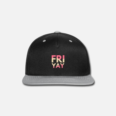 Fatigue Happy Friday Happy Friday saying Friyay - Snapback Cap