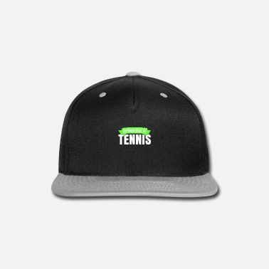 Tennis Sayings Tennis Saying - Snapback Cap