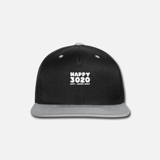 Years Caps - Happy 3020 wrong shirt Funny New Year's Eve Party - Snapback Cap black/gray