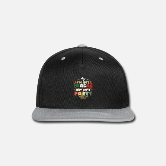Birthday Present Caps - I'm Not Mexican But Let's Party Funny Mexico - Snapback Cap black/gray