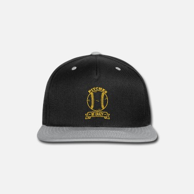 Pitch Pitches be crazy - Snap-back Baseball Cap