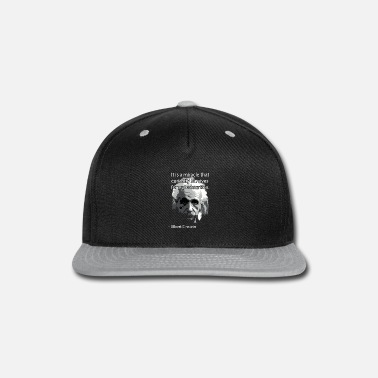 Einstein Quote Einstein Quote - Snapback Cap