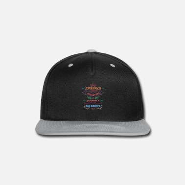 Promoted To Big Sister Awesome Doughters Get Promoted To Big Sister - Snapback Cap
