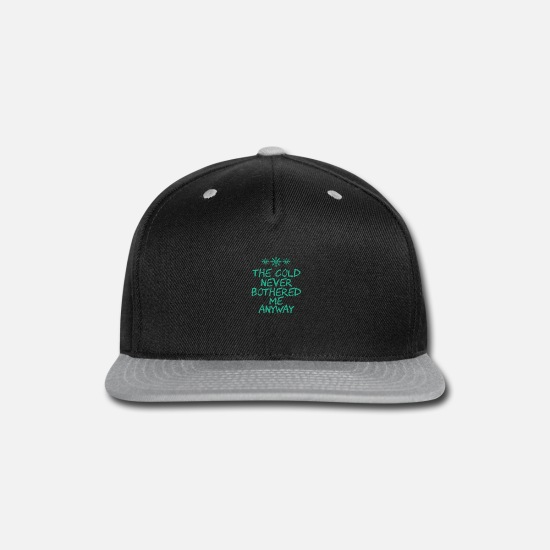 Snowflake Caps - The Cold Never Bothered Me Anyway - Snapback Cap black/gray