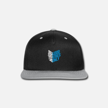 Positive Vibes good vibes only cube edge seal logo good mood fun - Snapback Cap