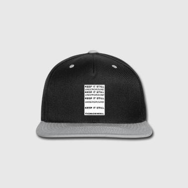 Underground KEEP IT STILL UNDERGROUND gift Festival Techno DJ - Snap-back Baseball Cap
