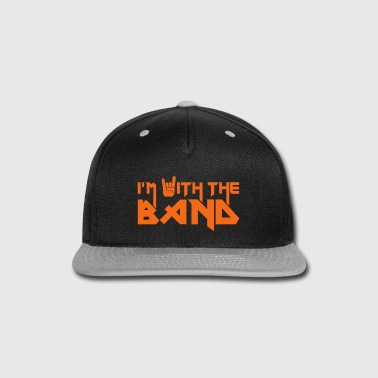 i'm with the Band - Snap-back Baseball Cap