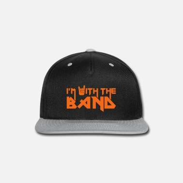 Band i'm with the Band - Snap-back Baseball Cap