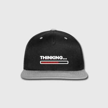 Thinking / Funny humor  - Snap-back Baseball Cap