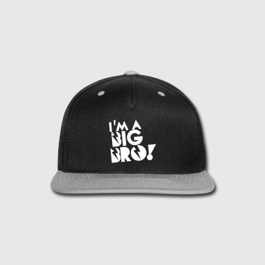 I'm a BIG BRO! brother in funky cool solid - Snap-back Baseball Cap