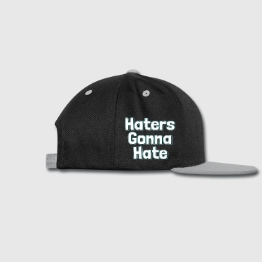 haters gonna hate - Snap-back Baseball Cap