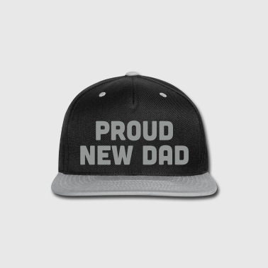Proud New Dad - Snap-back Baseball Cap