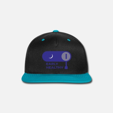 Early Early Healthy - Snapback Cap