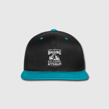 Building Excavator Shirt - Building site - Digging? - Snap-back Baseball Cap