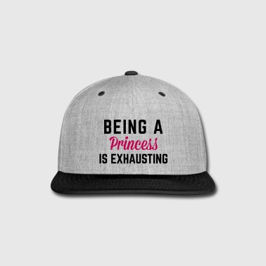 Being A Princess  - Snap-back Baseball Cap
