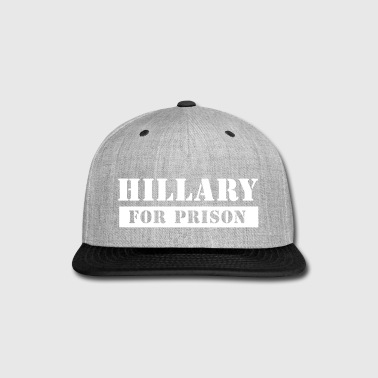 Hillary for Prison - Snap-back Baseball Cap