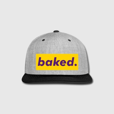 baked. - Snap-back Baseball Cap