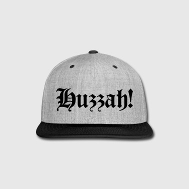 Huzzah! - Snap-back Baseball Cap