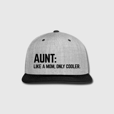 Aunt Like A Mom - Snap-back Baseball Cap