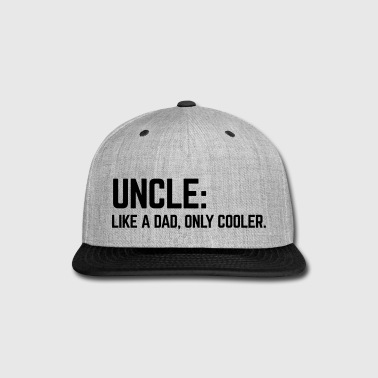 Uncle Like A Dad - Snap-back Baseball Cap