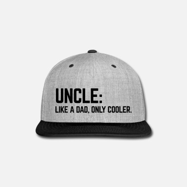 Uncle Uncle Like A Dad - Snap-back Baseball Cap