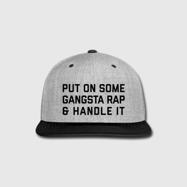 Gangsta Rap Funny Quote - Snap-back Baseball Cap