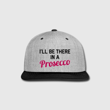 In A Prosecco Funny Quote - Snap-back Baseball Cap