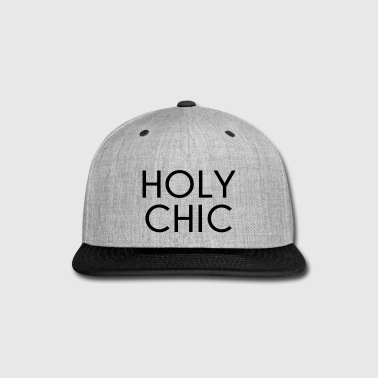Holy Chic Funny Quote - Snap-back Baseball Cap