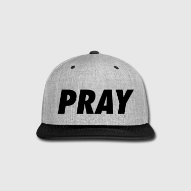 PRAY - Snap-back Baseball Cap