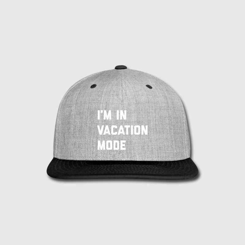 Vacation Mode Funny Quote - Snap-back Baseball Cap
