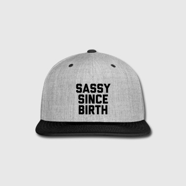 Sassy Since Birth 2 Funny Quote - Snap-back Baseball Cap