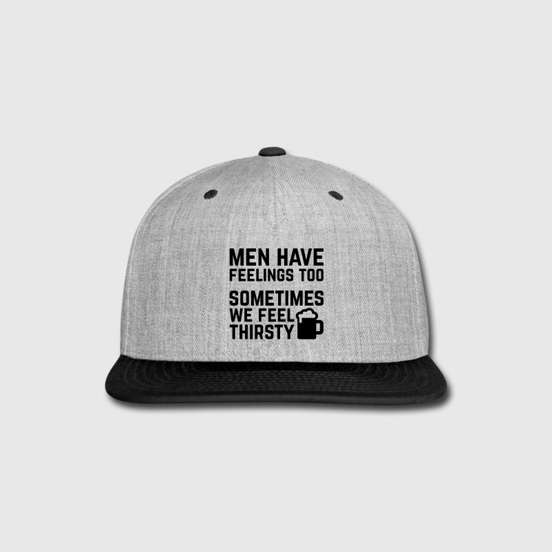 Men Have Feelings Funny Quote - Snap-back Baseball Cap