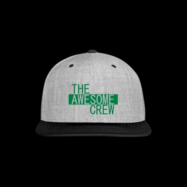 the awesome crew - Snap-back Baseball Cap