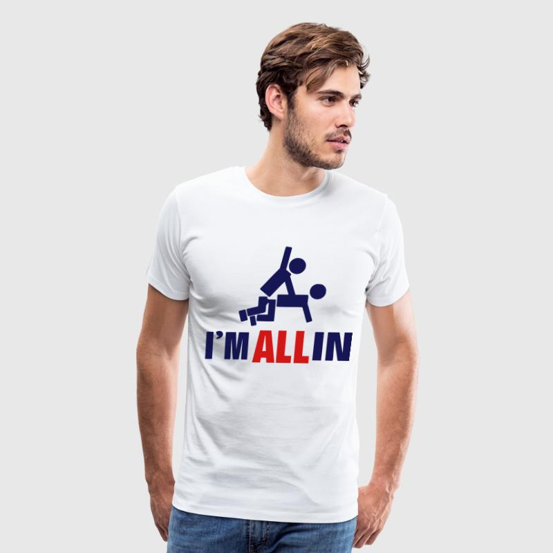 I'M ALL IN - Men's Premium T-Shirt