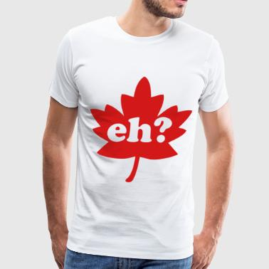 Canada Day Eh? - Men's Premium T-Shirt
