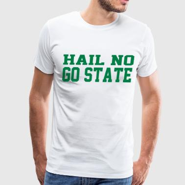 Hail no, GO STATE - Men's Premium T-Shirt